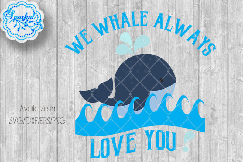 We Whale Always Love You Nursery Art Cut Files By Sparkal