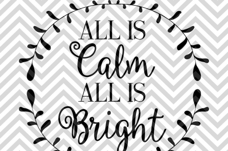 all-is-calm-all-is-bright-christmas-wreath-svg-and-dxf-cut-file-png-vector-calligraphy-download-file-cricut-silhouette
