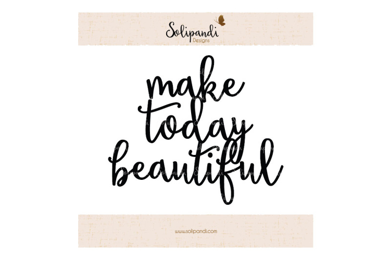 svg-quote-make-today-beautiful-svg-and-dxf-cut-files-for-cricut-silhouette-die-cut-machines-scrapbooking-paper-crafts-199