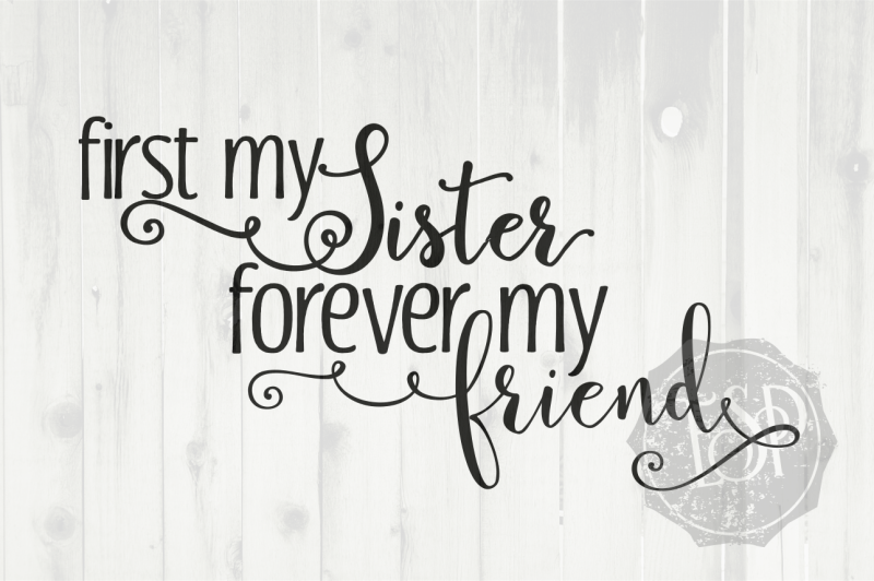 First My Sister Forever My Friend Svg Dxf Png Cutting File