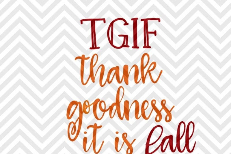 tgif-thank-goodness-it-s-fall-svg-and-dxf-cut-file-png-vector-calligraphy-download-file-cricut-silhouette