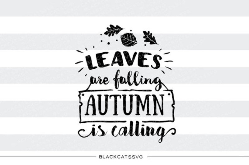 leaves-are-falling-autumn-is-calling-svg-file