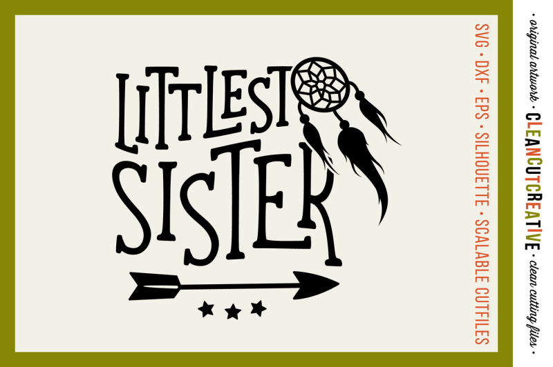 svg-littlest-sister-cutfile-design-with-dreamcatcher-and-arrow-svg-dxf-eps-png-cricut-and-silhouette-clean-cutting-files