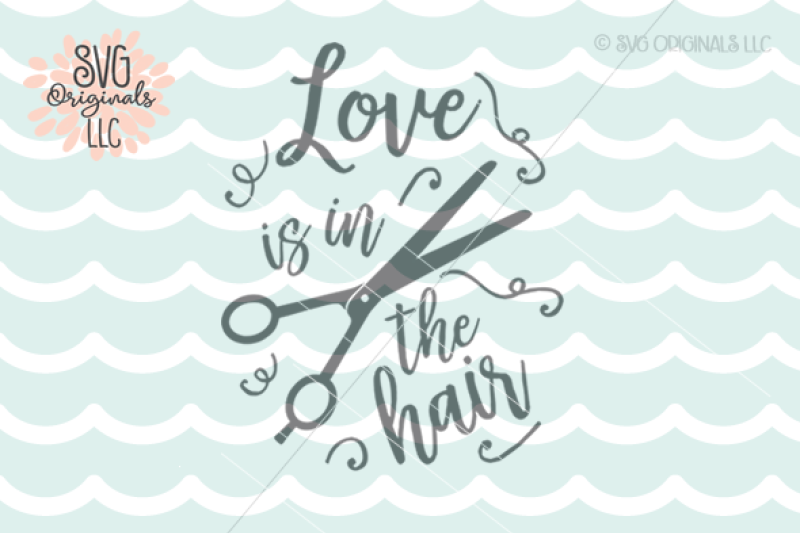 love-is-in-the-hair-svg-cut-file-hair-salon-stylist-svg-cut-file
