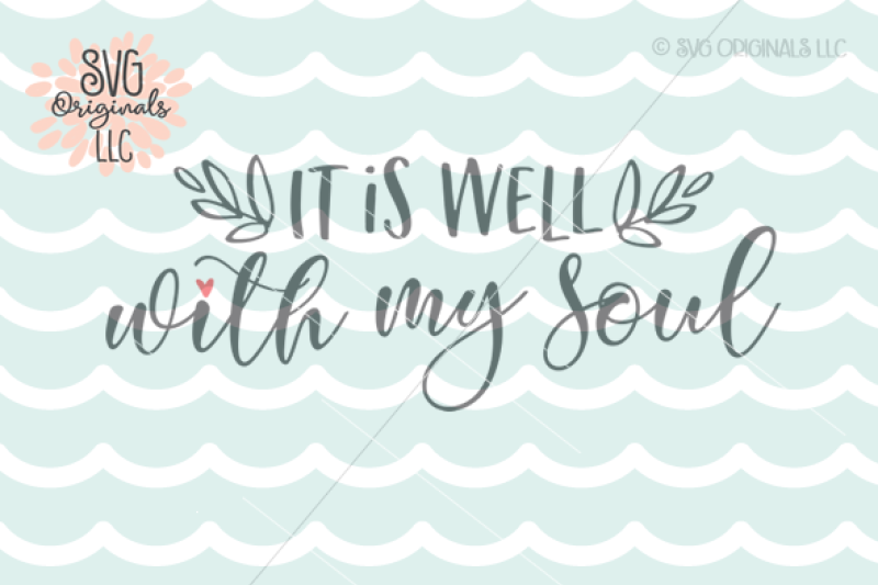 it-is-well-with-my-soul-svg-cut-file