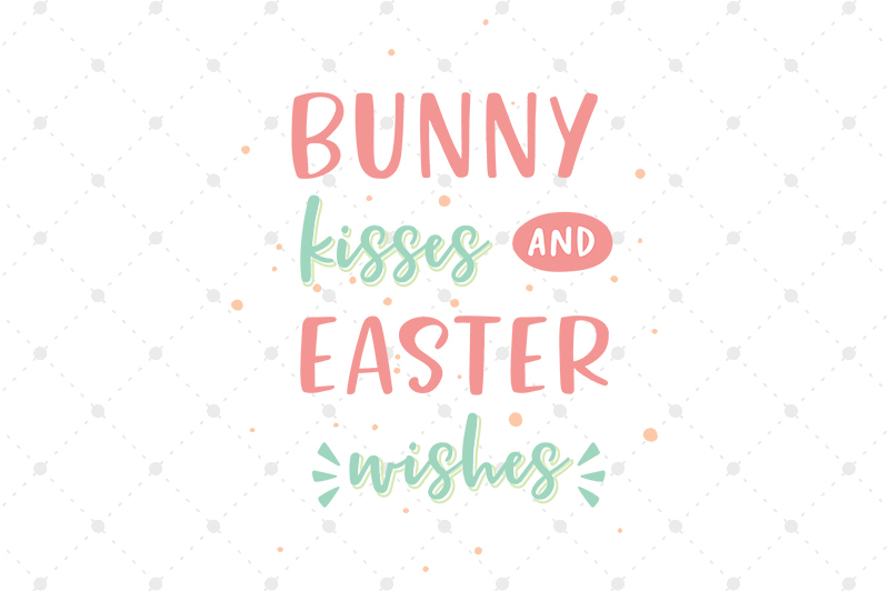 bunny-kisses-and-easter-wishes-svg-files