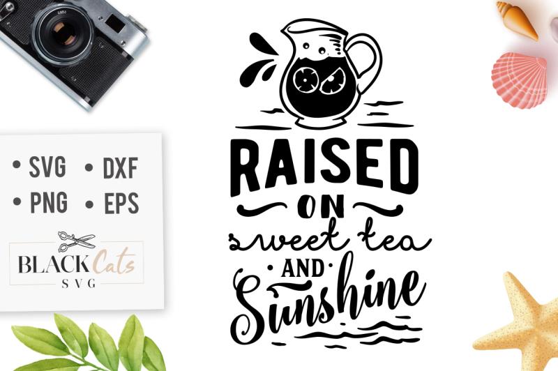 raised-on-sweet-tea-and-sunshine-svg