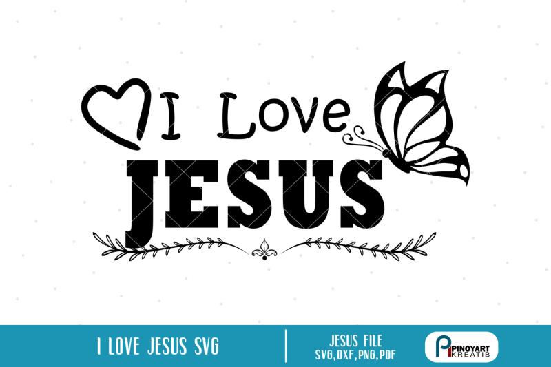 i-love-jesus-svg-jesus-svg-jesus-dxf-file-jesus-christ-svg-christmas