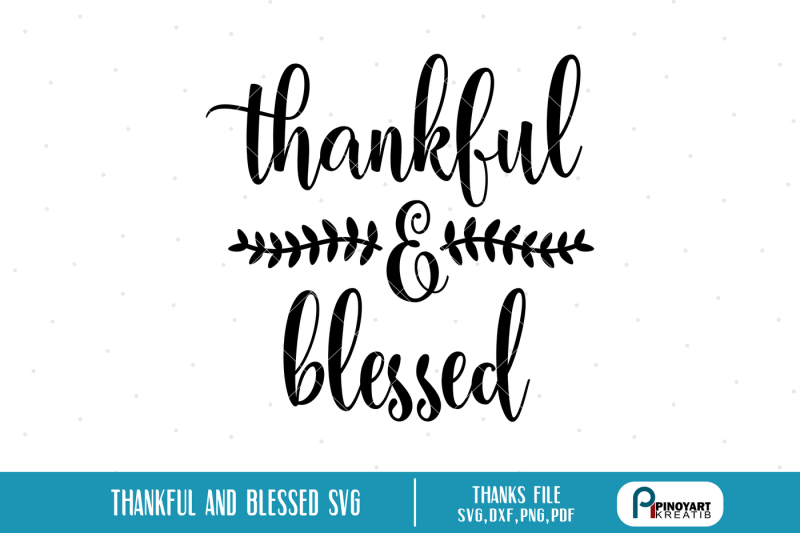 thankful-and-blessed-svg-thankful-svg-file-blessed-svg-file-svg-files
