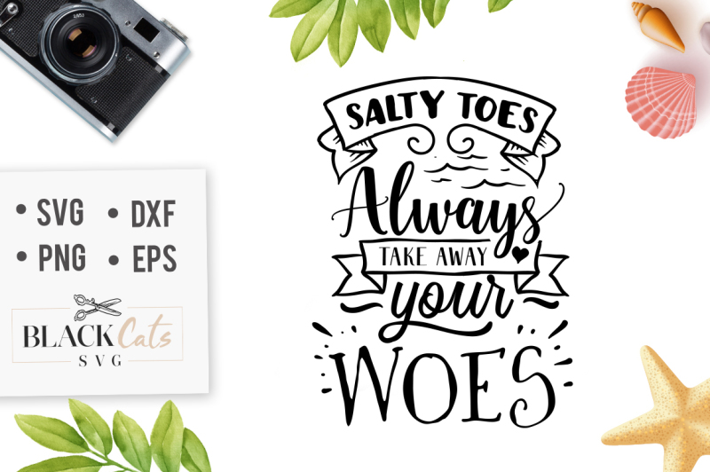 salty-toes-take-away-your-woes-svg