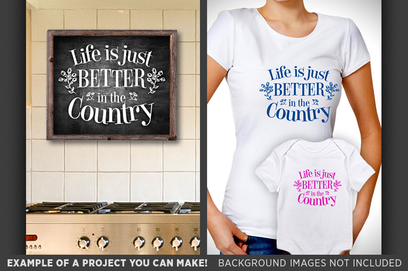 life-is-just-better-in-the-country-svg-file-country-decor-635