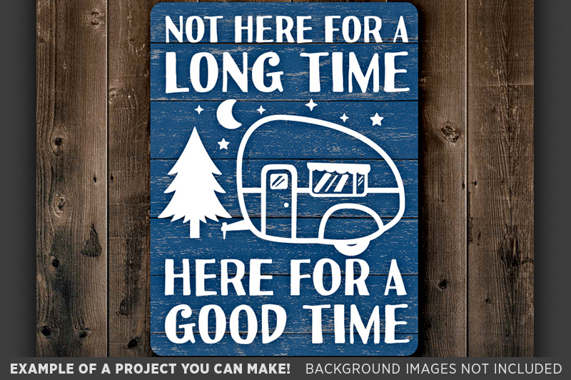 not-here-for-a-long-time-here-for-a-good-time-svg-camping-svg-645