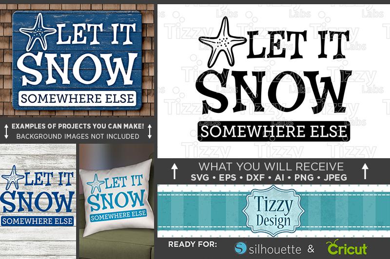 let-it-snow-somewhere-else-svg-beach-decor-svg-691