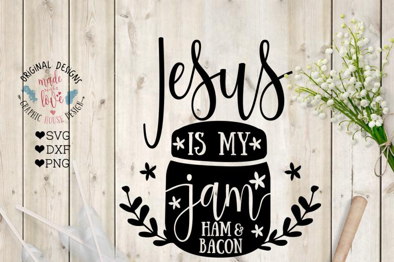 jesus-is-my-jam-ham-and-bacon