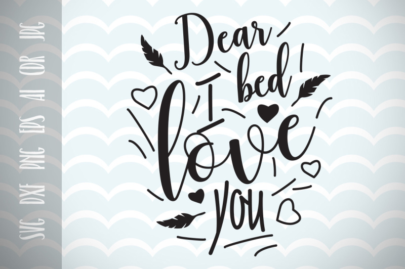 dear-bed-i-live-you-svg-cut-file-fun-quote-for-life