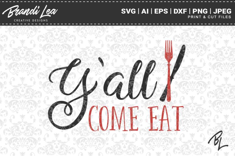 ya-ll-come-eat-svg-cut-files