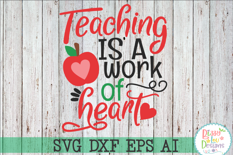 teaching-is-a-work-of-heart-svg-dxf-eps-ai-cutting-file