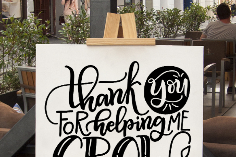 Thank You For Helping Me Grow Hand Drawn Lettered Cut File By