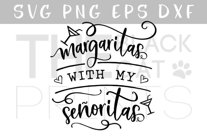 margaritas-with-my-senoritas-svg-dxf-png-eps