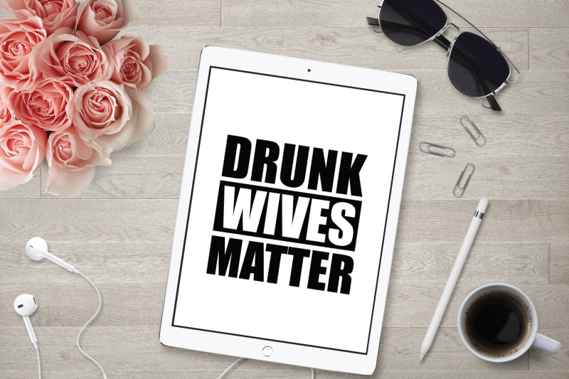 drunk-wives-matter-svg-dxf-file-cuttable-file