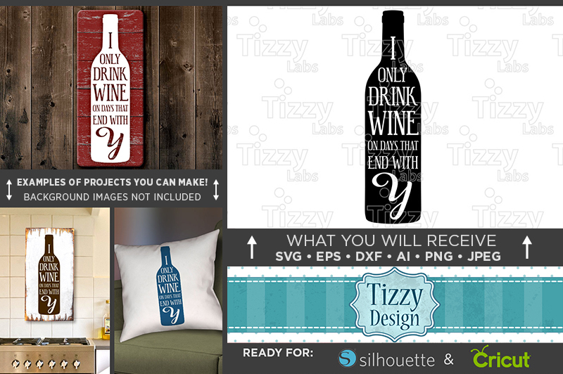 i-only-drink-wine-on-days-that-end-in-y-svg-file-funny-drinking-729