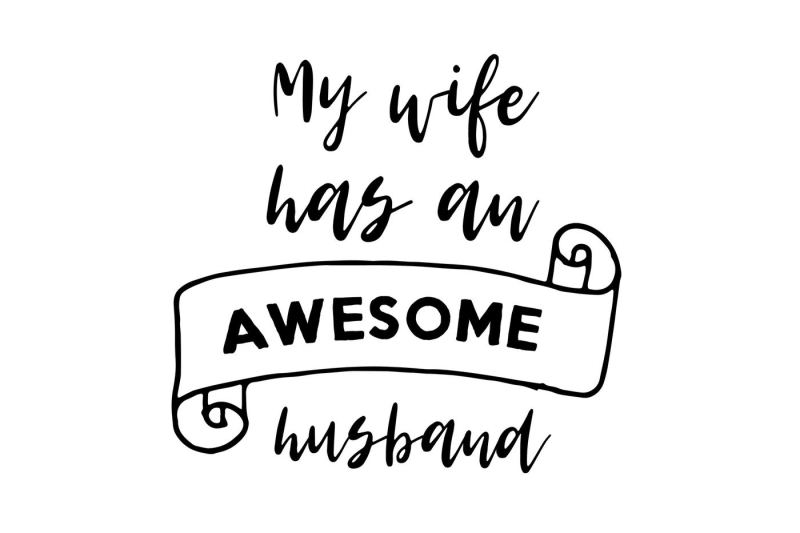 my-wife-has-an-awesome-husband-svg-dxf-eps-png-ai
