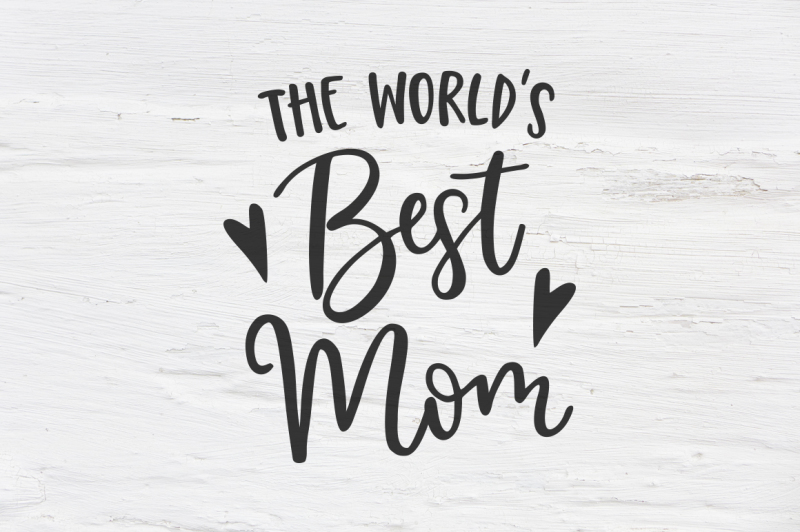 worlds-best-mom-dxf-eps-png-cut-file-cricut-silhouette