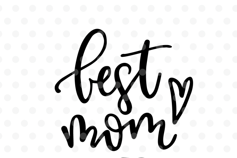 best-mom-ever-dxf-eps-png-cut-file-cricut-silhouette