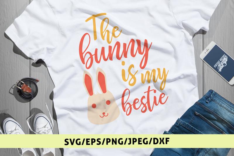 the-bunny-is-my-bestie-svg-cut-file