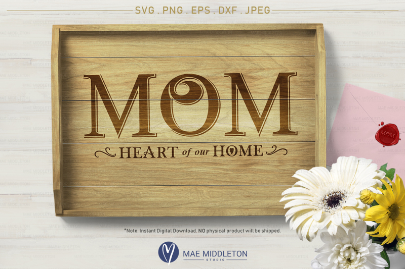 mom-heart-of-our-home-printable-cut-file-svg-png-eps-dxf-jpeg