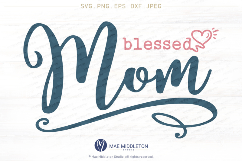 blessed-mom-mommy-mama-printables-svg-files