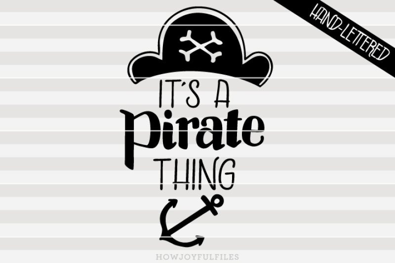 it-s-a-pirate-thing-ahoy-matey-hand-drawn-lettered-cut-file