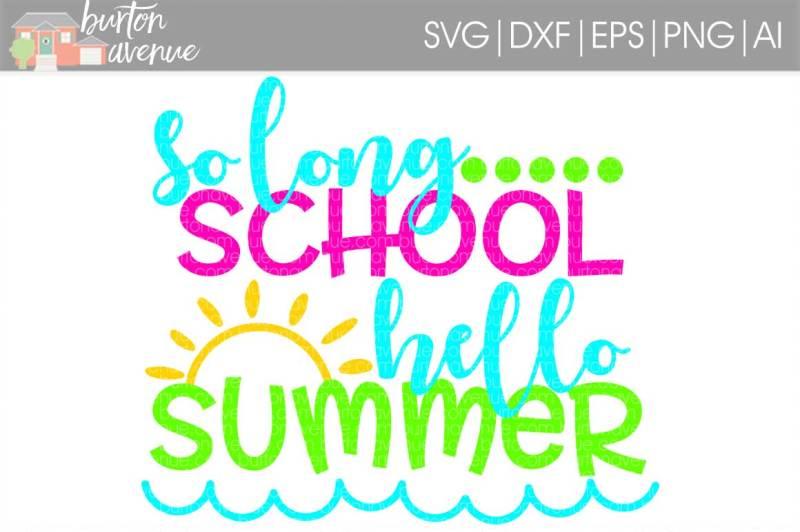 so-long-school-hello-summer-svg-cut-file