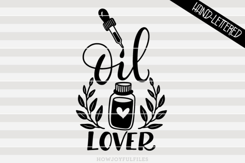oil-lover-essential-oil-hand-drawn-lettered-cut-file