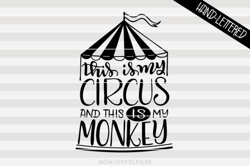 this-is-my-circus-and-this-is-my-monkey-hand-drawn-lettered-cut-file