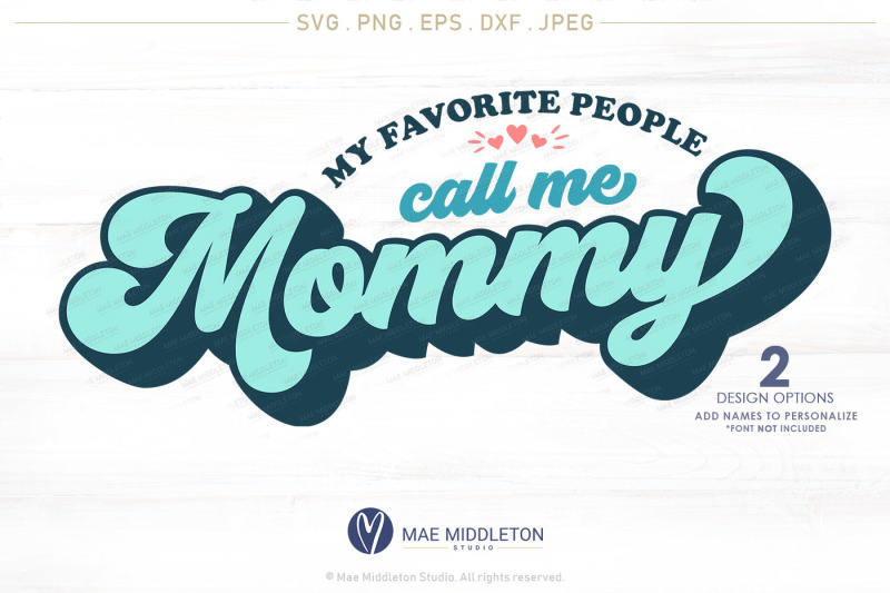 my-favorite-people-call-me-mommy-printable-cut-file