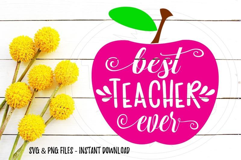 best-teacher-ever-apple-svg-print-cut-image-files-cameo-cricut