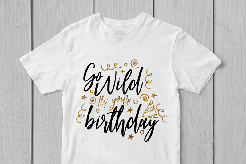 go-wild-its-your-birthday-svg-cut-file