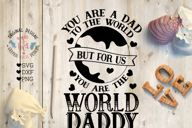 to-the-world-you-are-a-dad-but-for-us-you-are-the-world-daddy-nbsp-cut-file