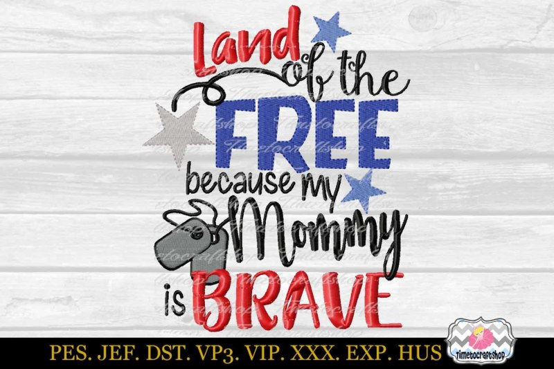 land-of-the-free-because-my-mommy-is-brave-embroidery-design