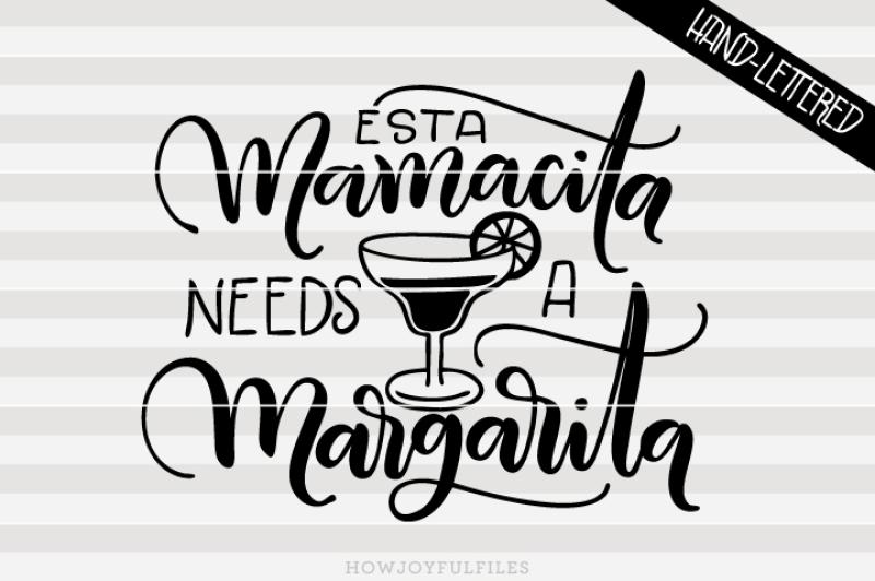 esta-mamacita-needs-a-margarita-espa-ol-hand-drawn-lettered-file