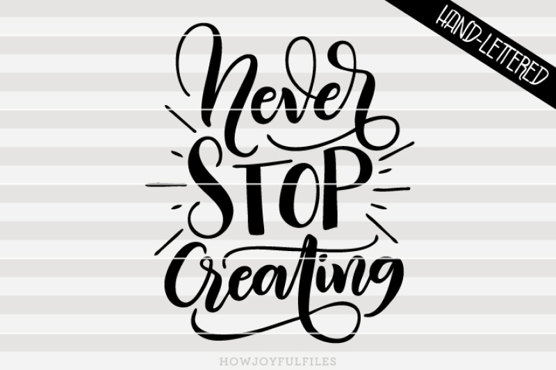 never-stop-creating-svg-pdf-dxf-hand-drawn-lettered-cut-file