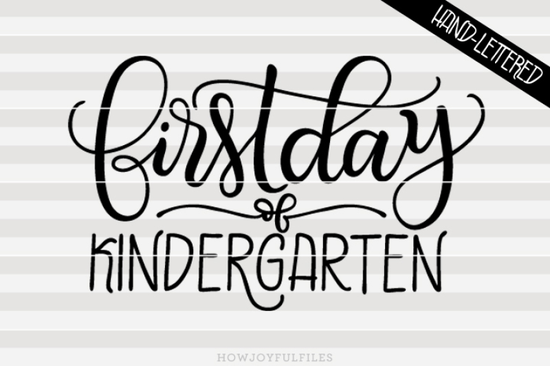 first-day-of-kindergarten-hand-drawn-lettered-cut-file