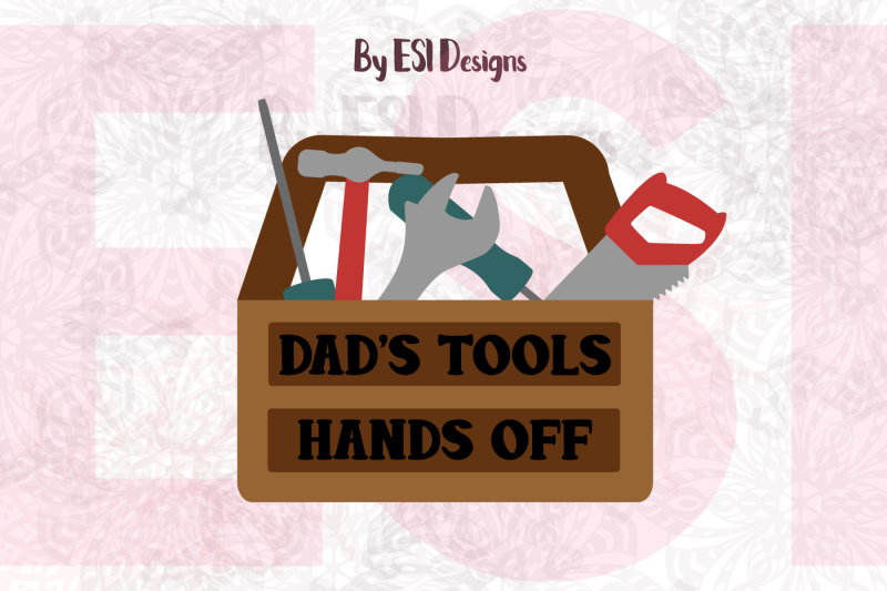 dad-s-tool-box-design-svg-dxf-eps-and-png