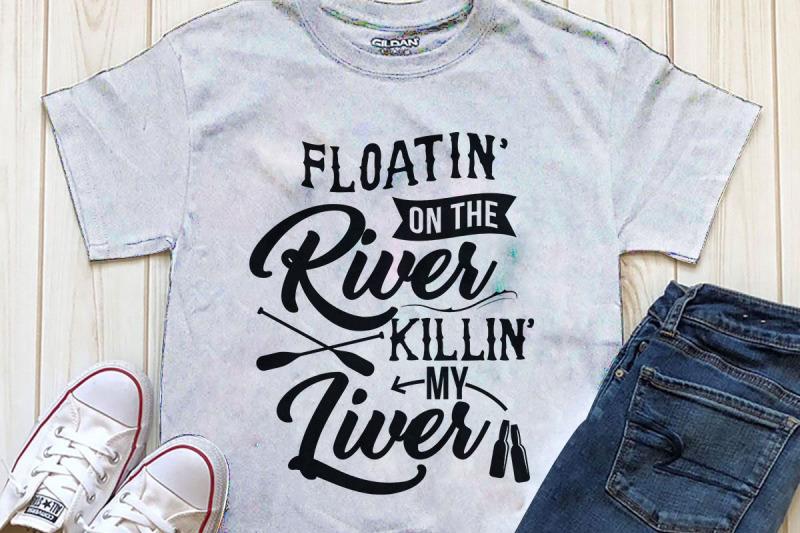floatin-on-the-river-killin-my-liver