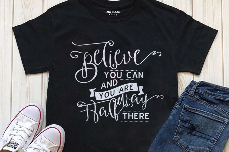 believe-you-can-and-you-are-halfway-there