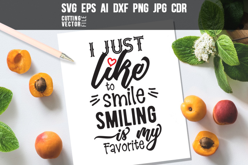 i-just-like-to-smile-quote-svg-eps-ai-cdr-dxf-png-jpg