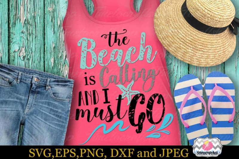 svg-dxf-eps-and-png-cutting-files-the-beach-is-calling-and-i-must-go