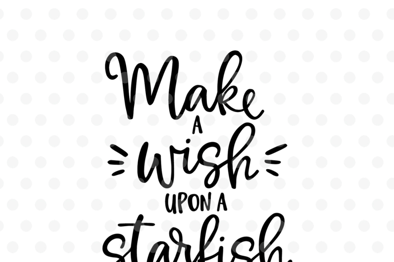 Make A Wish Upon A Starfish Svg Eps Png Dxf By Tabita S Shop Thehungryjpeg Com