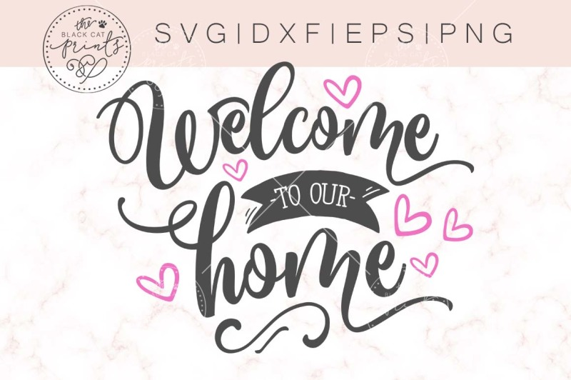 welcome-to-our-home-svg-dxf-png-eps